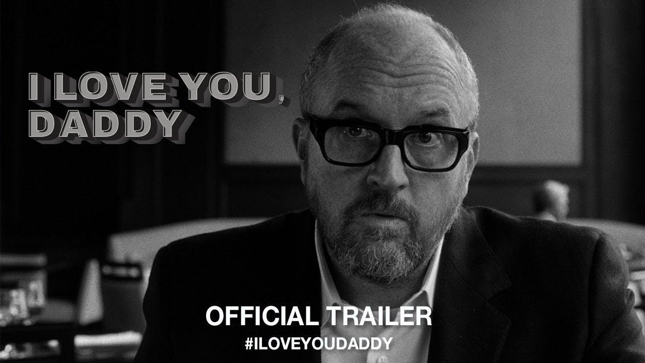 I Love You, Daddy Trailer