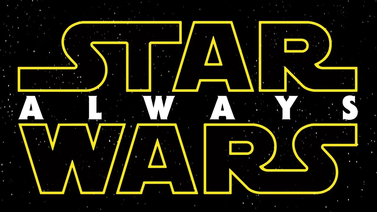 Star Wars: Always Trailer: Ten Star Wars Movies One Trailer
